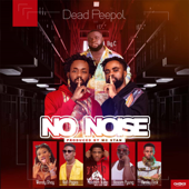 No Noise Feat. BigC, Bosom P Yung, Kweku Flick, Kofi Pages & Malcolm Nuna - Dead Peepol