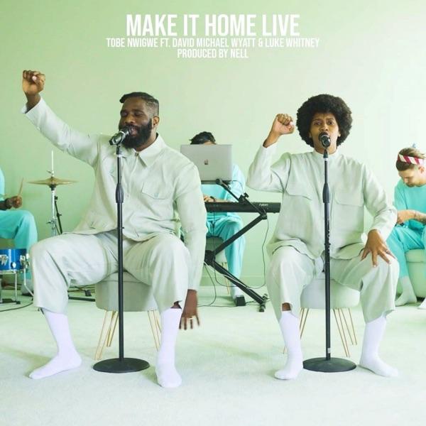 Make It Home [Live Version] (feat. David Michael Wyatt & Luke Whitney) - Single