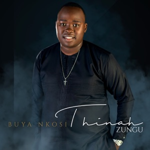 Thinah Zungu - Yahweh feat. Nqobile Mbandlwa