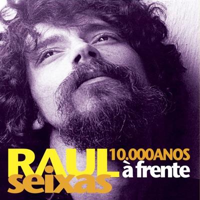 10.000 Anos à Frente - Raul Seixas