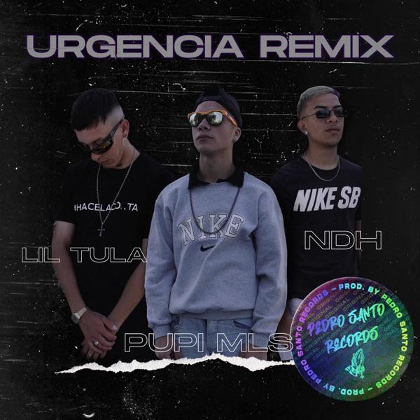 Urgencia (feat. Lil Tula, Pupi Mls & Negrito del Hood) [Remix] - Single
