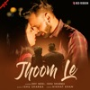 Jhoom Le Single