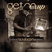 Darryl Murrill - Get on Up