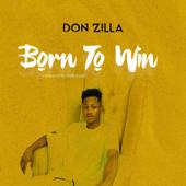 Born To Win Don Zilla - Don Zilla