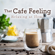 Eximo Blue - That Cafe Feeling ~ Relaxing At Home