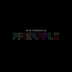 Misternokio - Pineapple