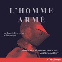 Studio De Musique Ancienne De Montréal & Andrew McAnerney - L'homme armé artwork