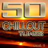 Various Artists - 50 Chillout Tunes, Vol. 1 (Best of Ibiza Beach House Trance Summer Cafe Lounge & Ambient Classics) artwork