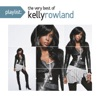 Playlist The Very Best of Kelly Rowland