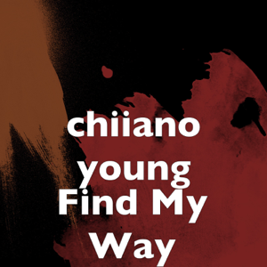 chiiano young - Find My Way