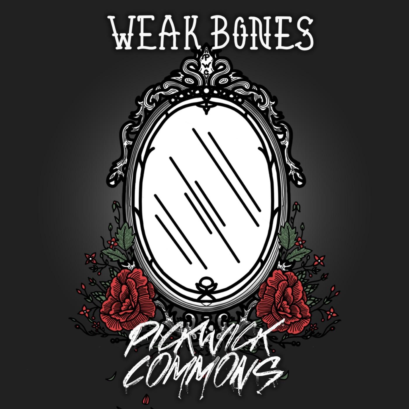 Pickwick Commons - Weak Bones (2019)