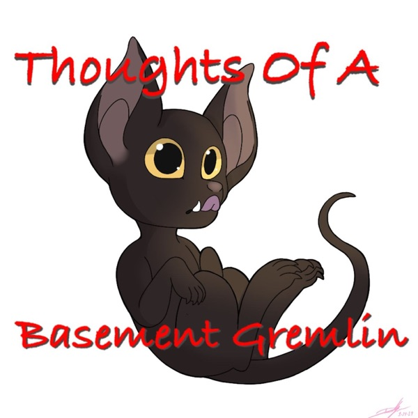 Thoughts of a Basement Gremlin