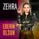 Ederin Olsun - Zehra