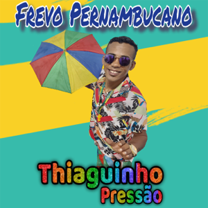 Thiaguinho Pressão - Frevo Pernambucano