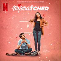 Various Artists - Mismatched (Music from the Netflix Original Series)
