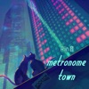 Metronome Town by Rin音