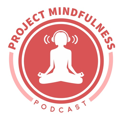 Cover image of Project Mindfulness Podcast