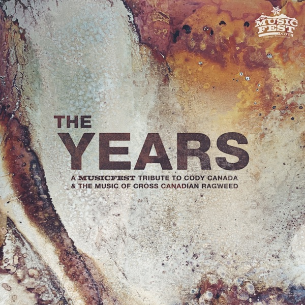 Various Artists - The Years: a Musicfest Tribute to Cody Canada and the Music of Cross Canadian Ragweed