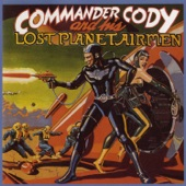 Commander Cody And His Lost Planet Airmen - California Okie