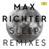 Sleep (Remixes), Max Richter