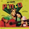 My Friend Pinto (Original Motion Picture Soundtrack) - Single
