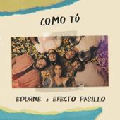 Como Tú Edurne & Efecto Pasillo - Edurne & Efecto Pasillo