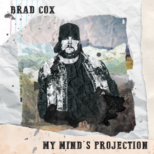 Brad Cox - My Mind's Projection