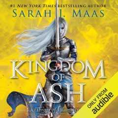 Kingdom of Ash (Unabridged)