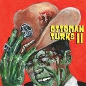 Ottoman Turks - Cigarettes & Alcohol