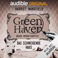 Harriet Mansfield - 7. Das schweigende Haus: Green Haven. Maggie Mirren ermittelt artwork