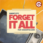 Forget It All (feat. Samantha Jade)