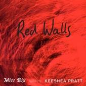 Miss Bix - Red Walls (feat. Keeshea Pratt)