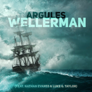 ARGULES - Wellerman feat. Nathan Evanss & Luke G. Taylor