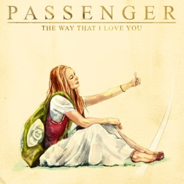 Passenger – The Way That I Love You – Single [iTunes Plus M4A]