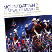 Mountbatten Festival of Music 2018 (feat. Massed Bands of Her Majesty's Royal Marines)