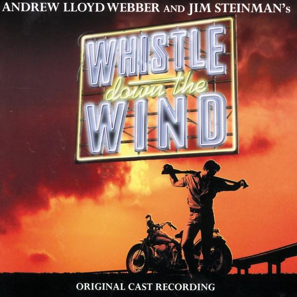 Whistle Down The Wind (Original Cast Recording)