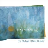 The Michael O'Neill Quartet - Early Spring