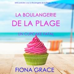 La Boulangerie de la Plage: Un Cupcake Fatal (Série policière cosy La Boulangerie de la Plage – Tome 1)