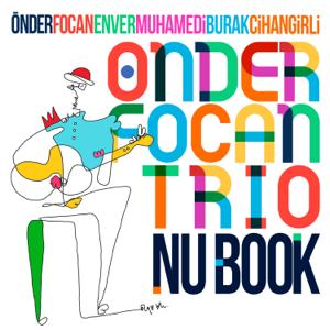 Önder Focan & Önder Focan Trio - Nu Book