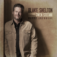 Album Happy Anywhere (feat. Gwen Stefani) - Blake Shelton