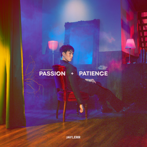 Jaylerr - Passion + Patience - EP