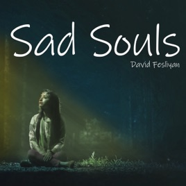 ‎Sad Souls: Heartbreaking Background Music - EP by David Fesliyan