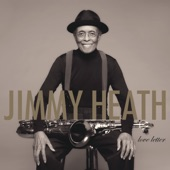 Jimmy Heath - Ballad From Upper Neighbors Suite