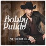Bobby Pulido - La Pregunta del Millón