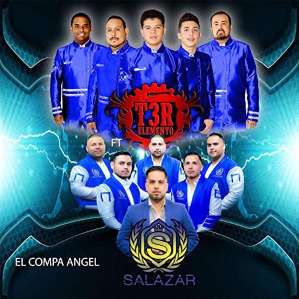 El Compa Ángel (feat. Salazar Y Su Nueva Eskuela) - Single