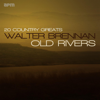 Walter Brennan - Old Rivers artwork