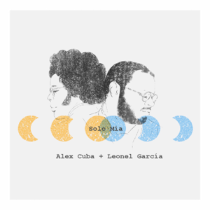 Alex Cuba - Solo Mía feat. Leonel García