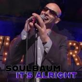 Soulbaum - It's Alright