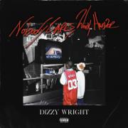 Nobody Cares, Work Harder - Dizzy Wright - Dizzy Wright