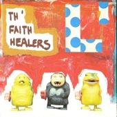 Th' Faith Healers - Not a God